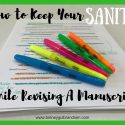 How to Keep Your Sanity While Revising A Manuscript