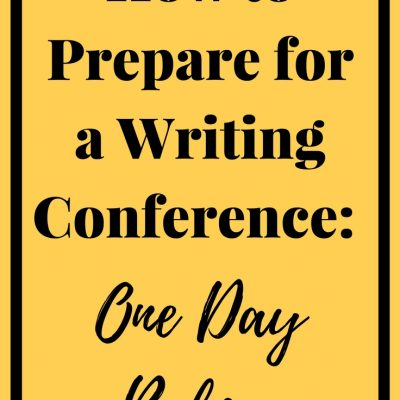 How to Prepare for A Writing Conference: One Day Before