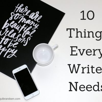 10 Things Every Writer Needs